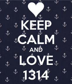 Poster: KEEP CALM AND LOVE 1314