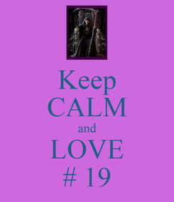 Poster: Keep CALM and LOVE # 19