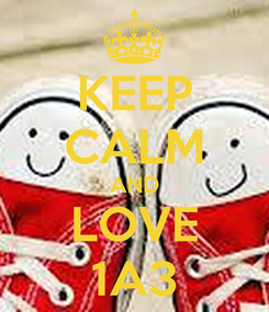 Poster: KEEP CALM AND LOVE 1A3