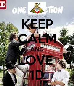 Poster: KEEP CALM AND LOVE  1D