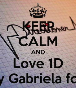 Poster: KEEP CALM AND Love 1D Harry y Gabriela forever