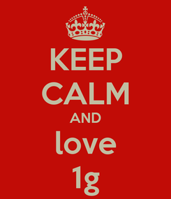 Poster: KEEP CALM AND love 1g