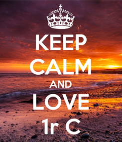 Poster: KEEP CALM AND LOVE 1r C