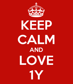 Poster: KEEP CALM AND LOVE 1Y