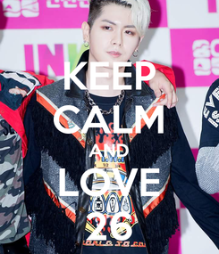 Poster: KEEP CALM AND LOVE 26