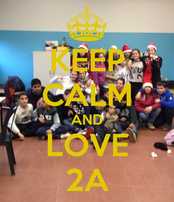 Poster: KEEP CALM AND LOVE 2A