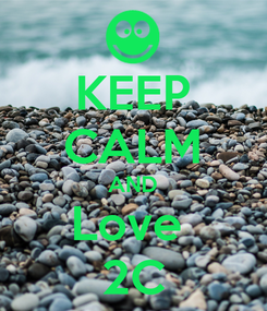 Poster: KEEP CALM AND Love  2C