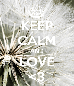 Poster: KEEP CALM AND LOVE <3