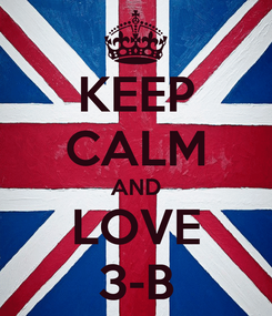 Poster: KEEP CALM AND LOVE 3-B