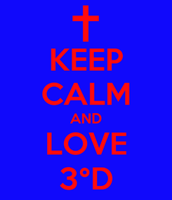 Poster: KEEP CALM AND LOVE 3°D
