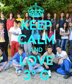 Poster: KEEP CALM AND LOVE 3° G