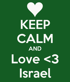 Poster: KEEP CALM AND Love <3 Israel