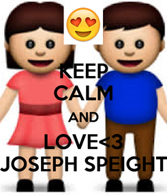 Poster: KEEP CALM AND LOVE<3 JOSEPH SPEIGHT