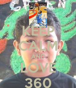 Poster: KEEP CALM AND LOVE 360
