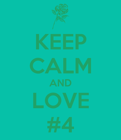 Poster: KEEP CALM AND LOVE #4