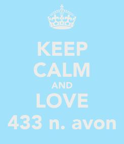 Poster: KEEP CALM AND LOVE 433 n. avon