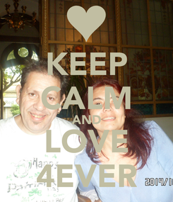 Poster: KEEP CALM AND LOVE 4EVER