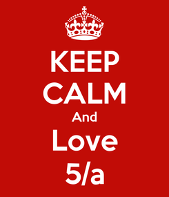 Poster: KEEP CALM And Love 5/a