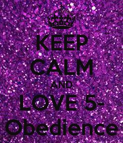 Poster: KEEP CALM AND LOVE 5- Obedience