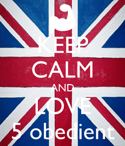 Poster: KEEP CALM AND LOVE 5 obedient