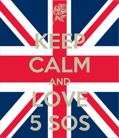 Poster: KEEP CALM AND LOVE 5 SOS