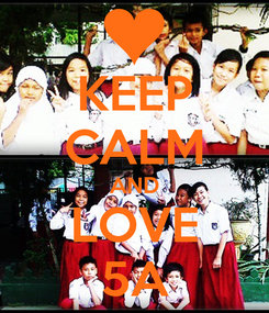 Poster: KEEP CALM AND LOVE 5A