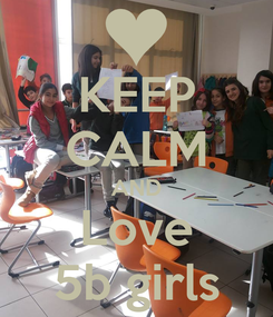 Poster: KEEP CALM AND Love 5b girls