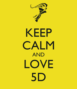 Poster: KEEP CALM AND LOVE 5D