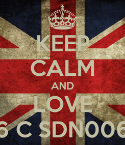 Poster: KEEP CALM AND LOVE 6 C SDN006