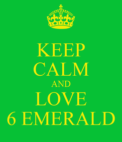 Poster: KEEP CALM AND LOVE 6 EMERALD