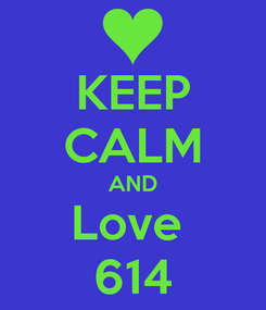 Poster: KEEP CALM AND Love  614