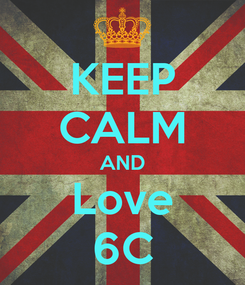 Poster: KEEP CALM AND Love 6C