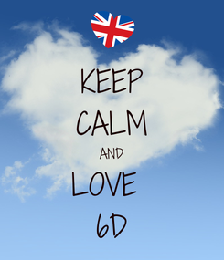 Poster: KEEP CALM AND LOVE  6D