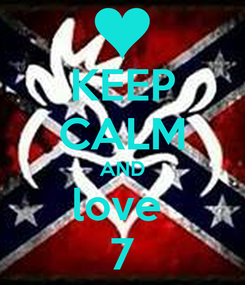 Poster: KEEP CALM AND love  7