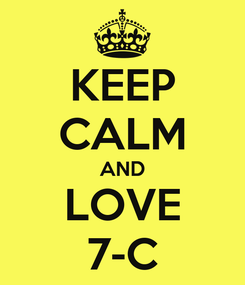 Poster: KEEP CALM AND LOVE 7-C
