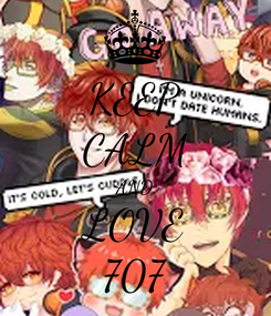 Poster: KEEP CALM AND LOVE 707