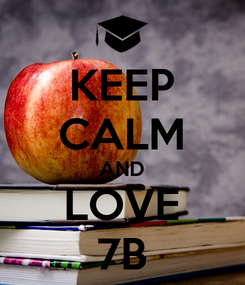 Poster: KEEP CALM AND LOVE 7B