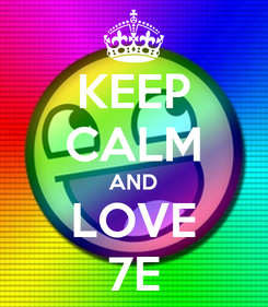 Poster: KEEP CALM AND LOVE 7E