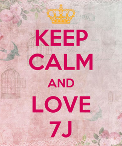 Poster: KEEP CALM AND LOVE 7J