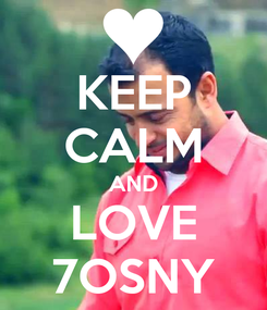 Poster: KEEP CALM AND LOVE 7OSNY
