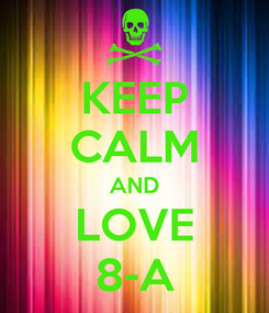Poster: KEEP CALM AND LOVE 8-A
