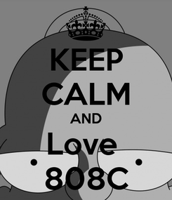 Poster: KEEP CALM AND Love  808C