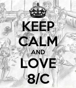 Poster: KEEP CALM AND LOVE 8/C