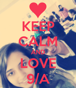 Poster: KEEP CALM AND LOVE 9/A