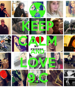 Poster: KEEP CALM AND LOVE 9.C