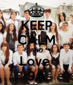Poster: KEEP CALM AND Love  9A