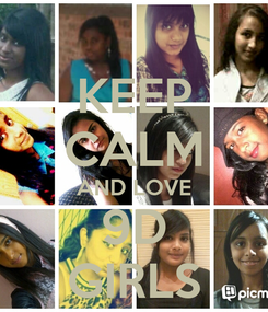 Poster: KEEP CALM AND LOVE 9D GIRLS