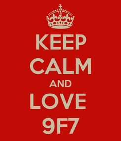 Poster: KEEP CALM AND LOVE  9F7