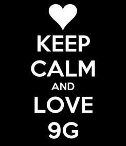 Poster: KEEP CALM AND LOVE 9G