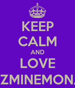 Poster: KEEP CALM AND LOVE __JAZMINEMONAE__